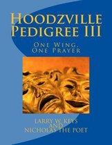 Hoodzville Pedigree III