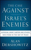 The Case Against Israel's Enemies