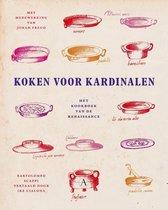 Koken voor kardinalen. Het kookboek van de renaissance