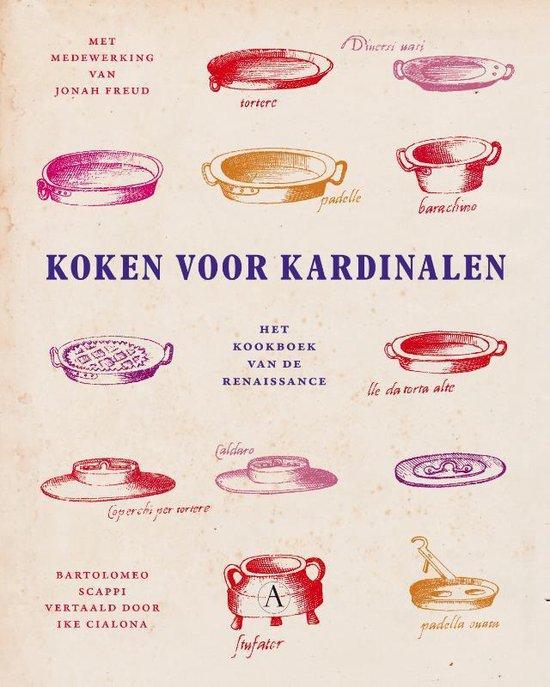 Koken voor kardinalen. Het kookboek van de renaissance - Bartolomeo Scappi | Readingchampions.org.uk