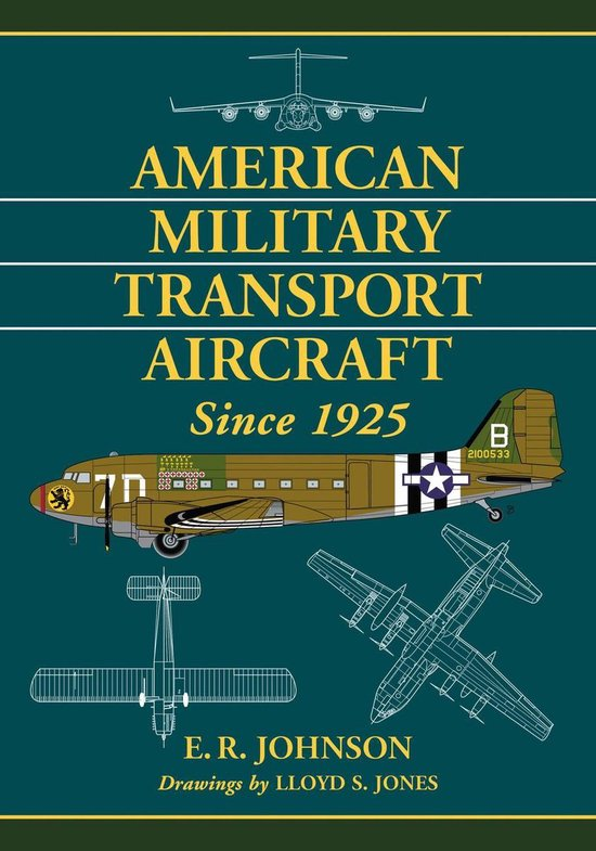Boek cover American Military Transport Aircraft Since 1925 van E.R. Johnson (Onbekend)