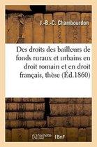 Des Droits Des Bailleurs de Fonds Ruraux Et Urbains En Droit Romain Et En Droit Francais