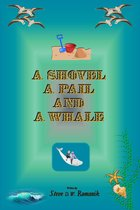 A Shovel, a Pail and a Whale