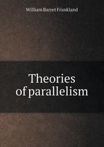 Theories of Parallelism