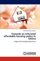 Towards an Informed Affordable Housing Policy in Ghana
