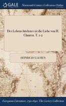 Des Lebens Hochstes Ist Die Liebe Von H. Clauren. T. 1-2