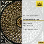 The Koroliov Series Vol. X: Bach, French Suites