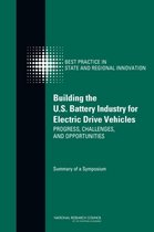 Building the U.S. Battery Industry for Electric Drive Vehicles