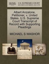 Albert Anzalone, Petitioner, V. United States. U.S. Supreme Court Transcript of Record with Supporting Pleadings