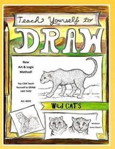Teach Yourself to Draw - Wild Cats