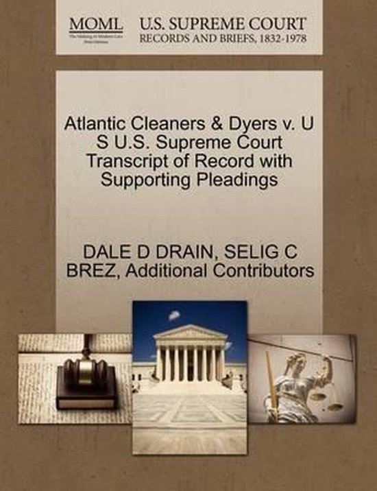 Boek cover Atlantic Cleaners & Dyers V. U S U.S. Supreme Court Transcript of Record with Supporting Pleadings van Dale D Drain (Paperback)
