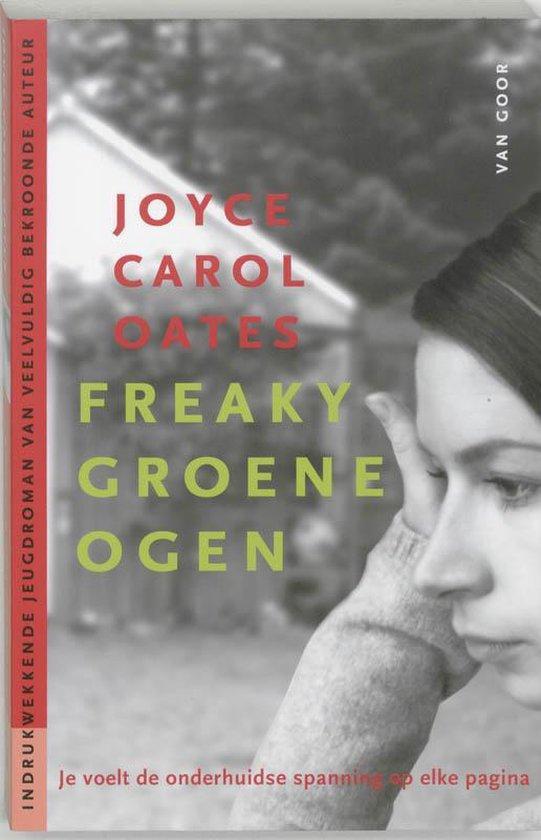 Freaky Groene Ogen - Joyce Carol Oates |