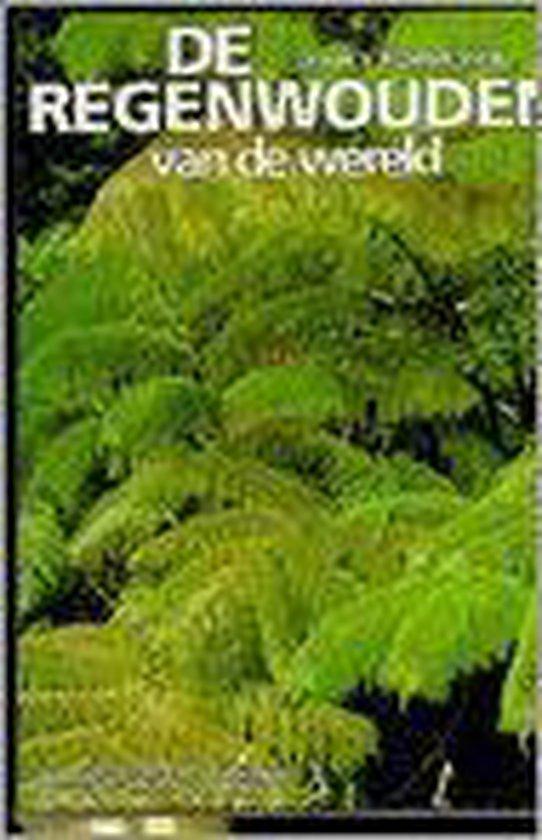 Regenwouden van de wereld - T. Dijkhof |