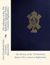 The History of the 7th Battalion, Queens Own, Cameron Highlanders