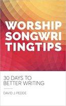 Worship Songwriting Tips