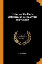 History of the Early Settlement of Bowmanville and Vicinity