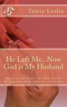 He Left Me...Now God Is My Husband
