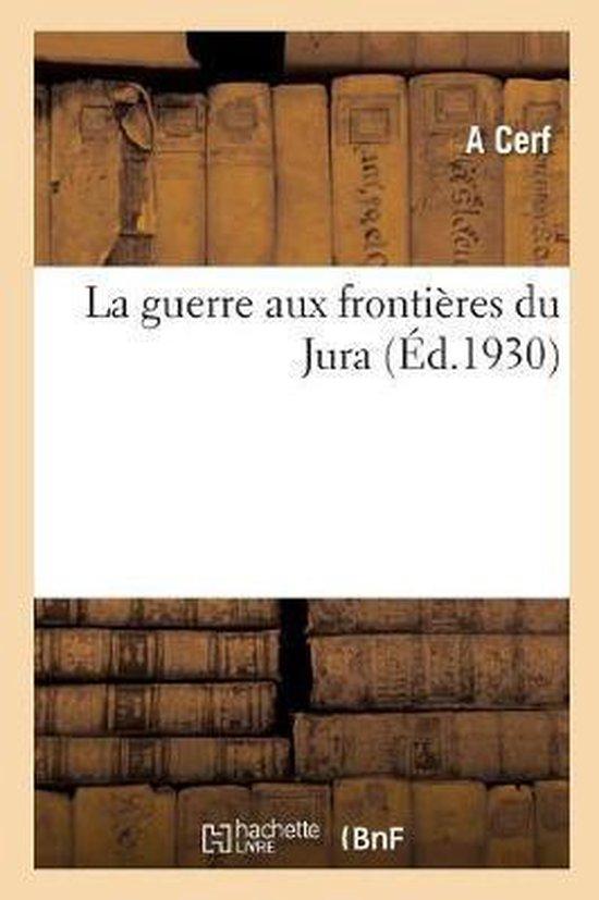 La guerre aux frontieres du Jura