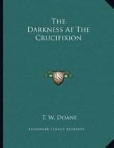 The Darkness at the Crucifixion