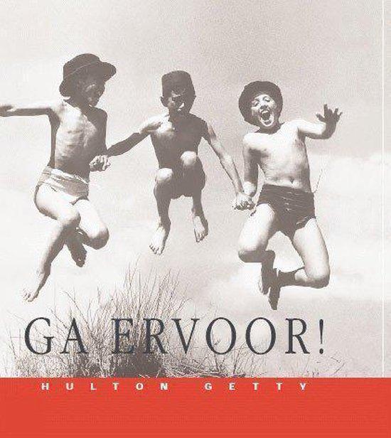 Ga Ervoor ! - H. Getty |