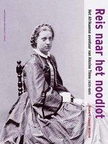 Reis naar het noodlot. Het Afrikaanse avontuur van Alexine Tinne (1835-1869)