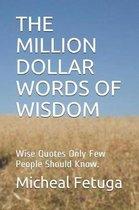 The Million Dollar Words of Wisdom