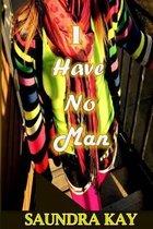 I Have No Man