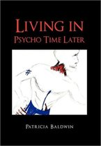Living in Psycho Time Later