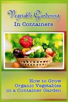 Vegetable Gardening in Containers