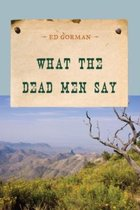 What the Dead Men Say