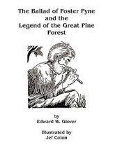 The Ballad of Foster Pyne and the Legend of the Great Pine Forest