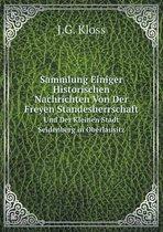 Sammlung Einiger Historischen Nachrichten Von Der Freyen Standesherrschaft Und Der Kleinen Stadt Seidenberg in Oberlausitz