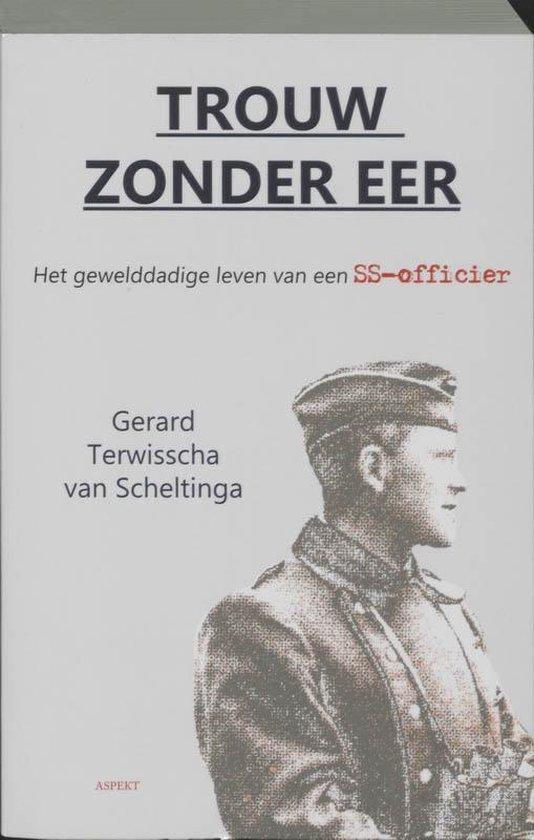 Trouw zonder eer - Gerard Terwisscha van Scheltinga |