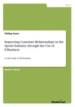 Improving Customer Relationships in the Sports Industry Through the Use of E-Business