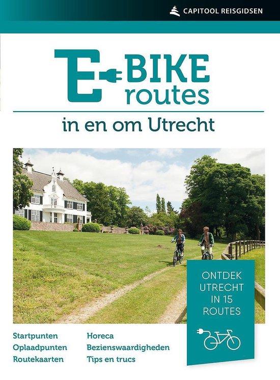Capitool reisgidsen - E-bikeroutes in en om Utrecht - Ad Snelderwaard |