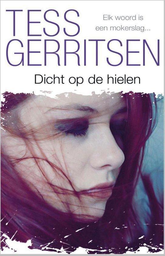 Dicht op de hielen - Tess Gerritsen |