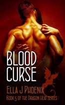 Blood Curse (Book 5 of the Dragon Heat Series)