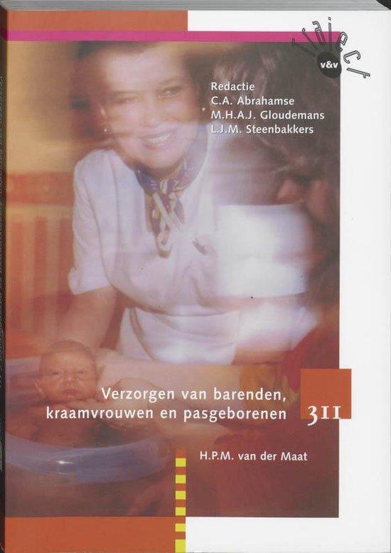 Verzorgen van barenden, kraamvrouwen en pasgeborenen - H.P.M. van der Maat  