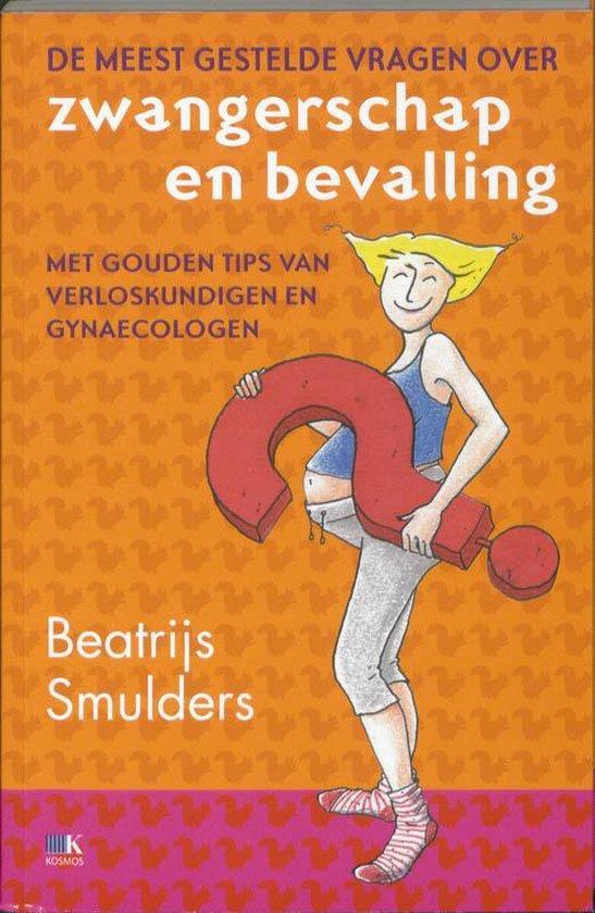 De meest gestelde vragen over zwangerschap en bevalling - B. Smulders |