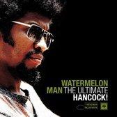 Watermelon Man - The Ultimate Hancock