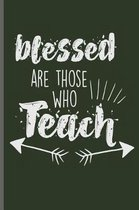 Blessed are those who teach