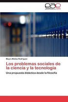 Los Problemas Sociales de La Ciencia y La Tecnologia