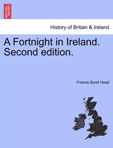 A Fortnight in Ireland. Second Edition.