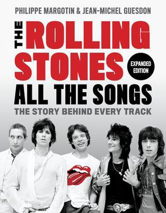 Boek cover The Rolling Stones All the Songs Expanded Edition van Philippe Margotin (Hardcover)
