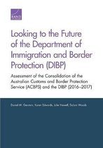 Omslag Looking to the Future of the Department of Immigration and Border Protection (Dibp)