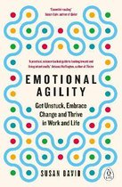Emotional Agility : Get Unstuck, Embrace Change and Thrive in Work and Life