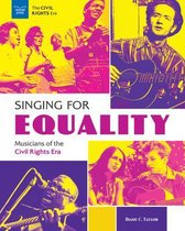 Singing for Equality: Musicians of the Civil Rights Era