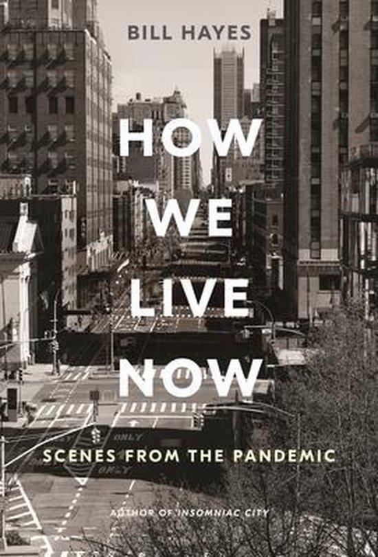 Boek cover How We Live Now van Bill Hayes (Hardcover)
