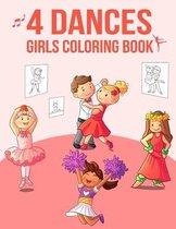 4 Dances: Girls Coloring Book