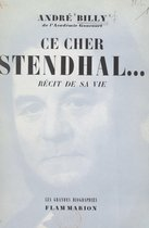 Ce cher Stendhal...